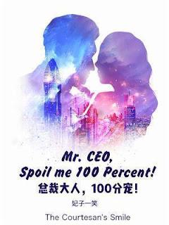 Mr. CEO, Spoil me 100 Percent!