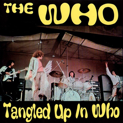 Rock On Vinyl The Who Tangled Up In Who 1970 2cd Bootleg