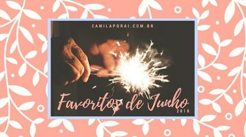 Lista do amor - Favoritos de Junho 2018