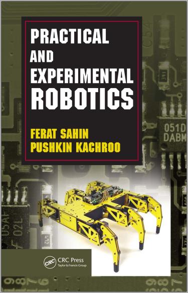 Book : Practical and Experimental Robotics - Ferat Sahin, Pushkin Kachroo PDF
