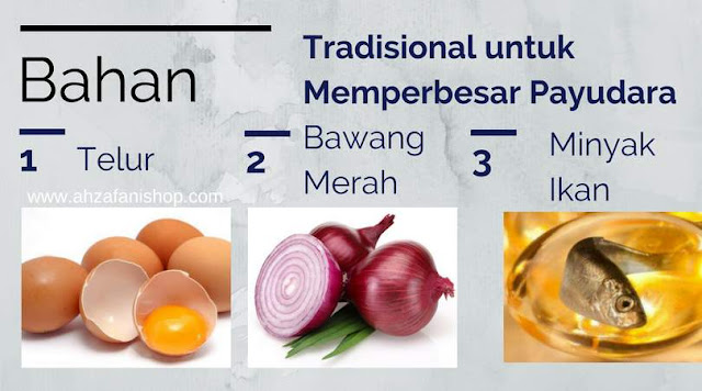 Bahan tradisional Telur, bawang merah dan minyak ikan untuk merawat memperbesar payudara