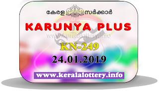 """KeralaLottery.info, """"kerala lottery result 24 01 2019 karunya plus kn 249"""", karunya plus today result : 24-01-2019 karunya plus lottery kn-249, kerala lottery result 24-01-2019, karunya plus lottery results, kerala lottery result today karunya plus, karunya plus lottery result, kerala lottery result karunya plus today, kerala lottery karunya plus today result, karunya plus kerala lottery result, karunya plus lottery kn.249 results 24-01-2019, karunya plus lottery kn 249, live karunya plus lottery kn-249, karunya plus lottery, kerala lottery today result karunya plus, karunya plus lottery (kn-249) 24/01/2019, today karunya plus lottery result, karunya plus lottery today result, karunya plus lottery results today, today kerala lottery result karunya plus, kerala lottery results today karunya plus 24 01 18, karunya plus lottery today, today lottery result karunya plus 24-01-18, karunya plus lottery result today 24.01.2019, kerala lottery result live, kerala lottery bumper result, kerala lottery result yesterday, kerala lottery result today, kerala online lottery results, kerala lottery draw, kerala lottery results, kerala state lottery today, kerala lottare, kerala lottery result, lottery today, kerala lottery today draw result, kerala lottery online purchase, kerala lottery, kl result,  yesterday lottery results, lotteries results, keralalotteries, kerala lottery, keralalotteryresult, kerala lottery result, kerala lottery result live, kerala lottery today, kerala lottery result today, kerala lottery results today, today kerala lottery result, kerala lottery ticket pictures, kerala samsthana bhagyakuri"""