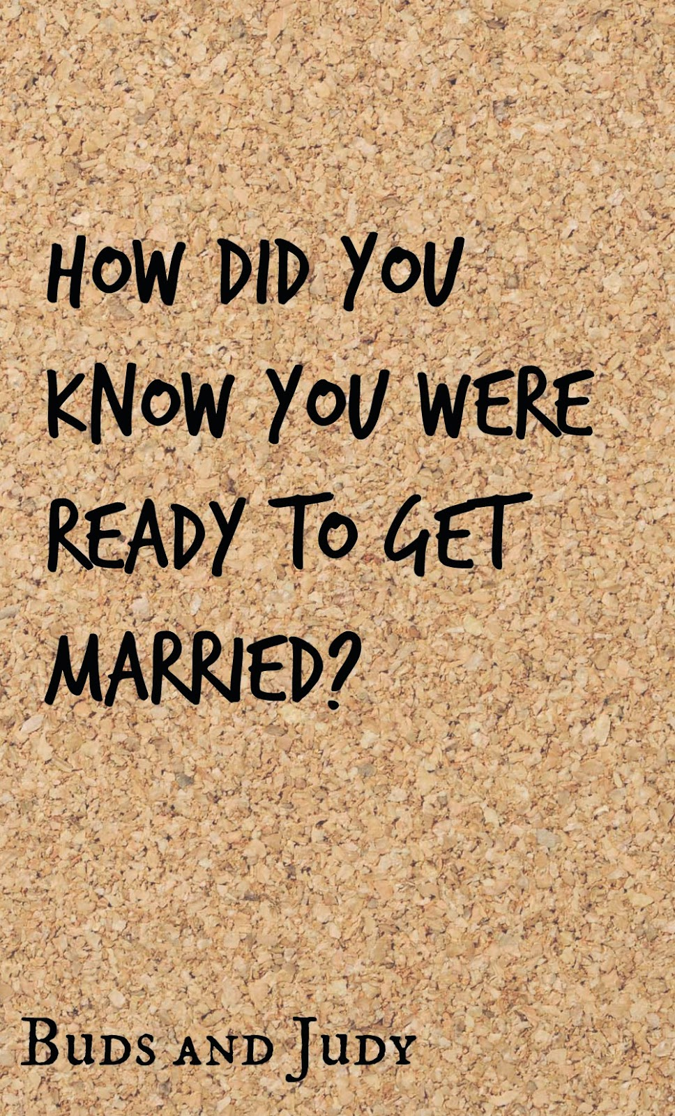 How did you know you were ready to get married, questions before getting married