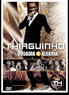 E ALEGRIA GRATIS CD OUSADIA BAIXAR DO THIAGUINHO O