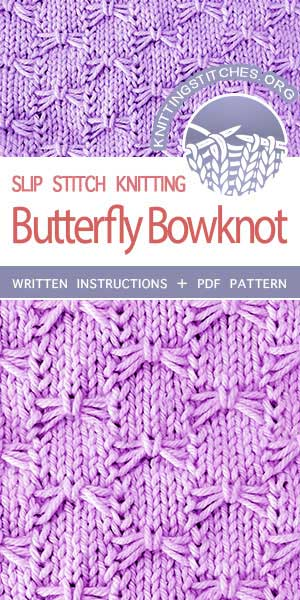 Knitting Stitches -- Free Knitting. The Art of Slip-Stitch Knitting: Knit Butterfly Bowknot Stitch. #knittingstitches #knittingpatterns