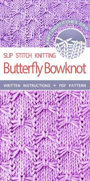 Knitting Stitches -- Free Knitting. The Art of Slip-Stitch Knitting: Knit Butterfly Bowknot Stitch. #knittingstitches #knittingpatterns