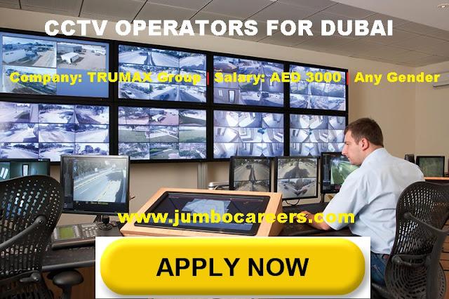 Walk in Interview at Trumax for CCTV operators Dubai. CCTV Operator Salary in Dubai 2018.