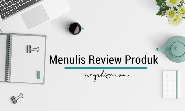 MENULIS REVIEW PRODUK DENGAN BAIK
