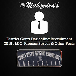 District Court Darjeeling Recruitment 2019 : LDC, Process Server & Other Posts