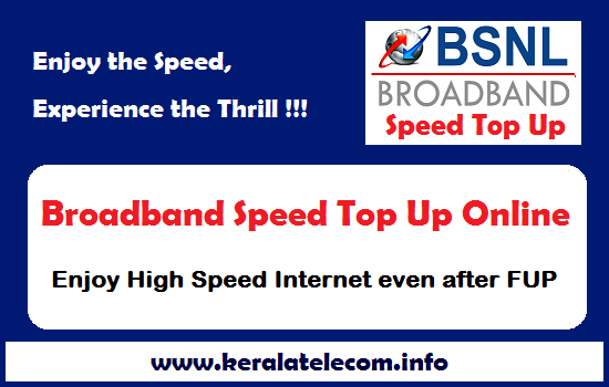 Get high speed broadband even after FUP limit, BSNL offers Online Speed Restoration / Data Top Up facility for Customers across India