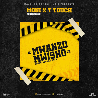 Download Audio | Moni  Centrozone & Mr T Touch - Mwanzo Mwisho