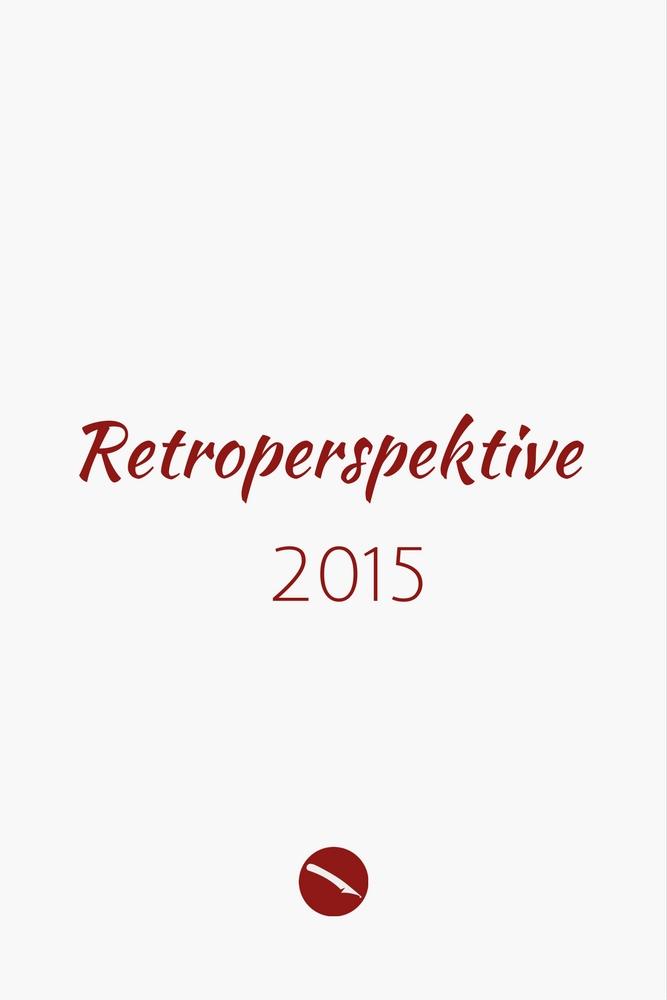 Retroperspektive. Der Jahresrückblick 2015 | Arthurs Tochter kocht – der Blog für food, wine, travel & love von Astrid Paul
