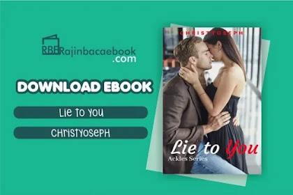 Download Novel Lie to You by Christyoseph Pdf