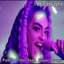 Baixar Música Highlight - Pabllo Vittar feat. Super Drags