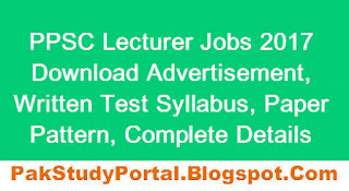 PPSC Lecturer Jobs 2017: Download Advertisement and Written Test Syllabus Pattern