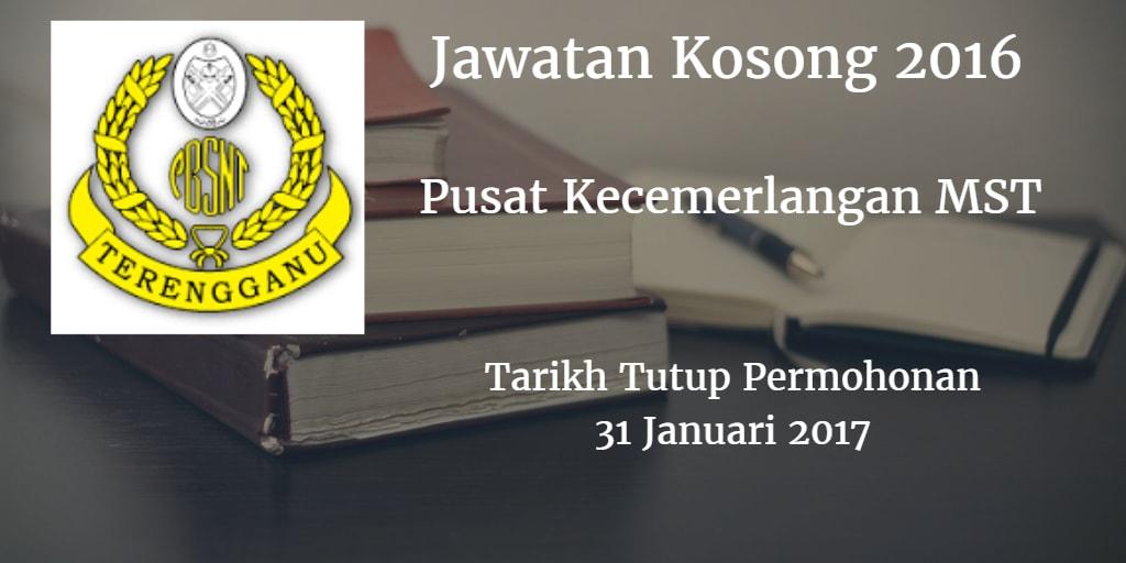 Jawatan Kosong Pusat Kecemerlangan MST 31 Januari 2017