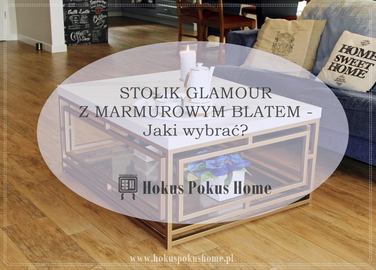 Stolik glamour z marmurowym blatem - jaki wybrać? Alternatywy dla marmuru.