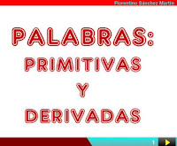 http://cplosangeles.juntaextremadura.net/web/cuarto_curso/lengua_4/primitivas_derivadas_4/primitivas_derivadas_4.html