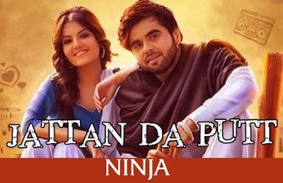 Jattan Da Putt Lyrics - NINJA New Song 2017