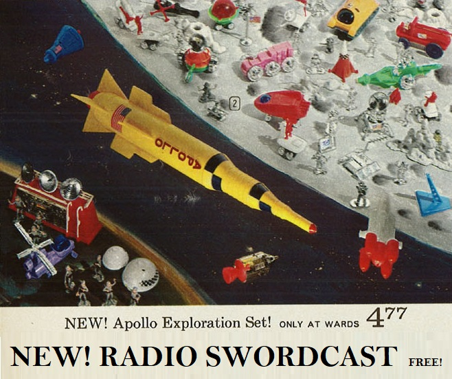 NEW! 2018 RADIO SWORDCAST!  ACTION MAN, STAR WARS, APOLLO MOON EXPLORATION AND MORE VINTAGE TOYS!