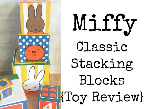 Miffy Classic Stacking Blocks {Toy Review}