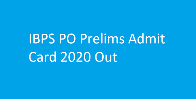 IBPS PO Prelims Admit Card 2020 Out - Direct Link