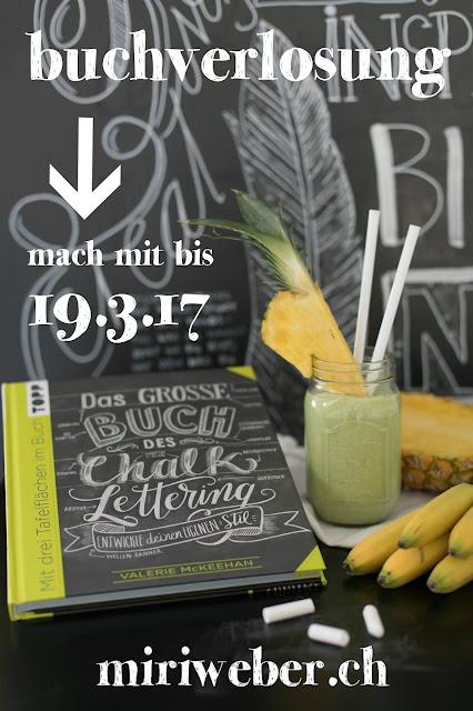Blog Schweiz, das grosse Buch des Chalk Lettering, Chalk Lettering Buch, grüner Smoothie, Rezept Smoothie, Foodblog Schweiz, miriweber.ch, Kreidetafel, Lettering mit Kreide