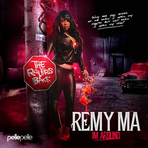 Remy Ma – I'm Around [Mixtape]