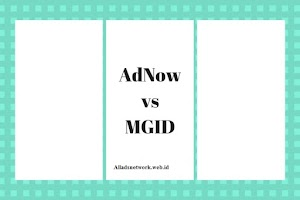 Review MGID VS ADNOW Mana yang Membayar Lebih Mahal?