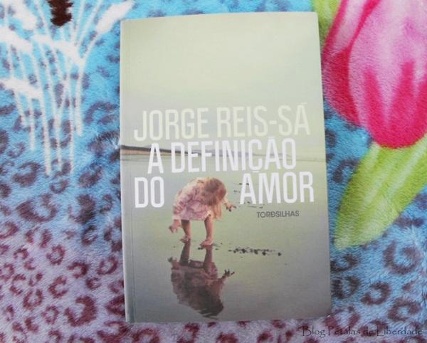 Resenha, livro, A-definição-do-amor, Jorge-Reis-Sá, Editora-Tordesilhas, opiniao, critica, capa, escritor-portugues, morte-cerebral, trechos,