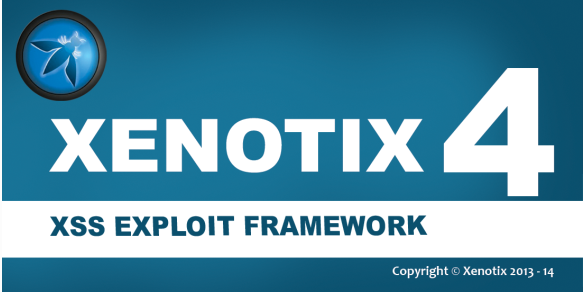 Xenotix XSS Exploit Framework V4 A Perfect Tool For Xss Exploiting