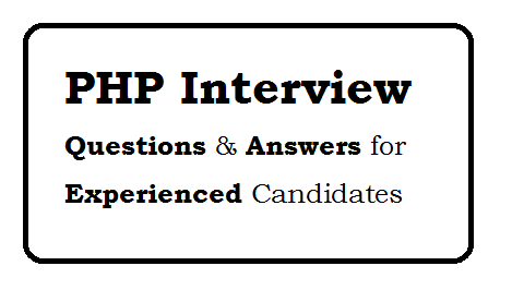 PHP interview questions and answers for experienced candidates