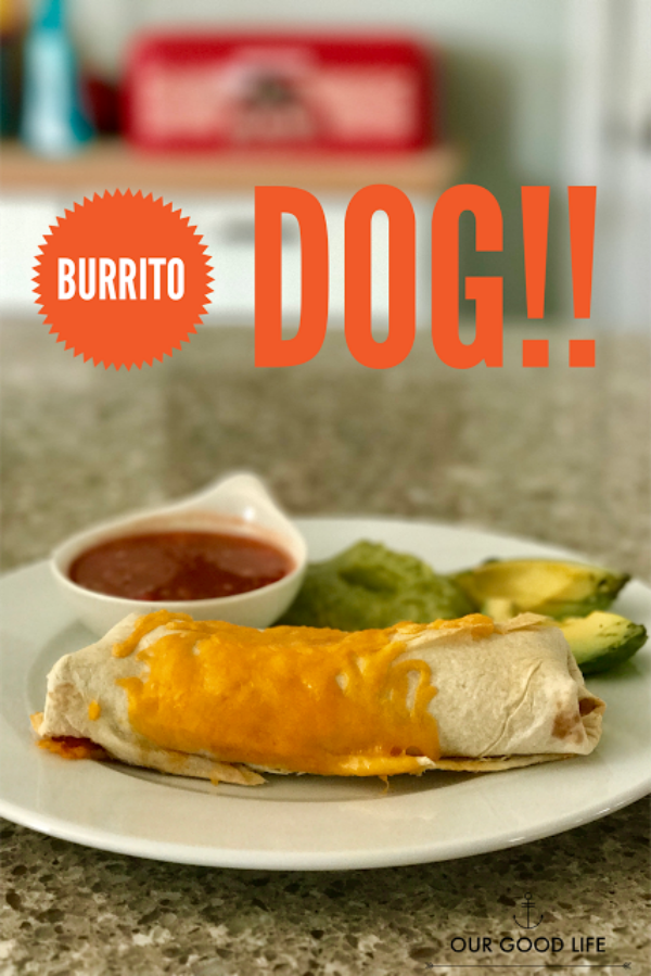 Burrito Dog from Our Good Life