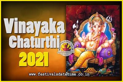 2021 Vinayaka Chaturthi Vrat Yearly Dates, 2021 Vinayaka Chaturthi Calendar