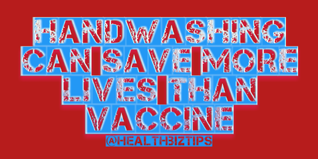 Health Facts & Tips @healthbiztips: Handwashing can save more lives than vaccine.