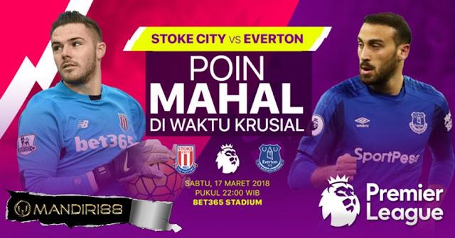 Prediksi Stoke City Vs Everton, Sabtu 17 Maret 2018 Pukul 22.00 WIB