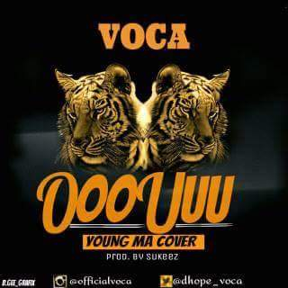 New Music: Voca - Ooouuu (Yung Ma Cover) | @Dhope_Voca