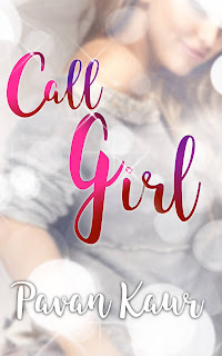 Call Girl - Cover Reveal by Pavan Kaur