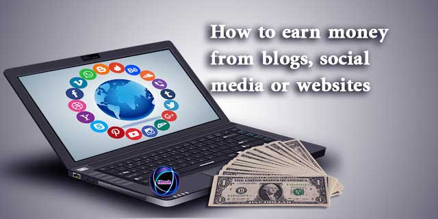 How to earn money from blogs, social media or websites
