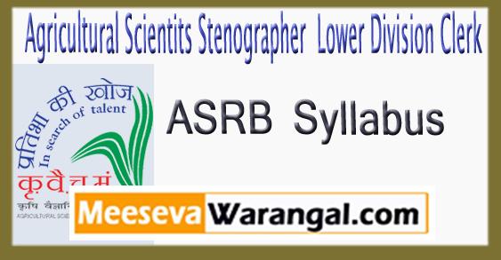 Agricultural Scientist Stenographer Lower Division Clerk Exam Syllabus 2017