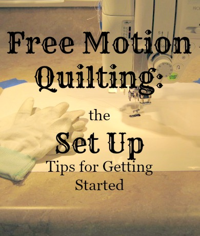 Get Set Up for Free Motion Quilting