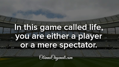 How to make things happen in life: spectator vs a player