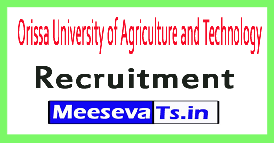 Orissa University of Agriculture and Technology OUAT Recruitment Notification 2017