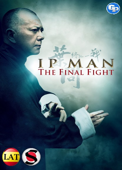 Ip Man: La Pelea Final (2013) HD 1080P LATINO/CHINO