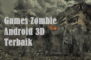 Game Zombie Android 3D Terbaik