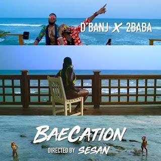 D'banj feat 2baba - Baecation