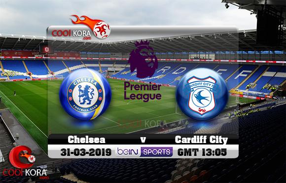 مشاهدة مباراة كارديف سيتي وتشيلسي اليوم 31-3-2019 في الدوري الإنجليزي