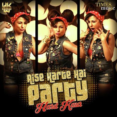 Aise Karte Hai Party (2016) - Hard Kaur