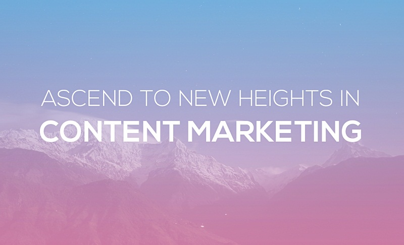Ascend to New Heights in Content Marketing - #infographic
