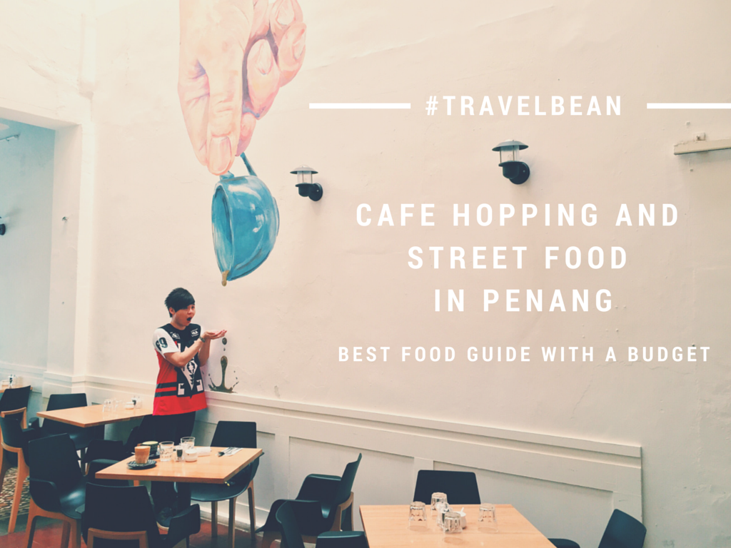 Cafe Hopping and Street Food in Penang Guide